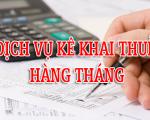Dịch vụ kê khai thuế hàng tháng uy tín giá rẻ